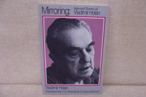 9780819561190: Mirroring: Selected Poems of Vladimír Holan (Wesleyan Poetry in Translation)