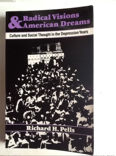 9780819561220: Radical Visions and American Dreams: Culture and Social Thought in the Depression Years