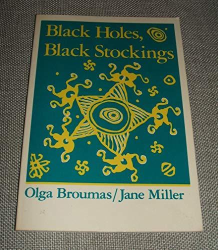 Black Holes, Black Stockings (Wesleyan Poetry Series): Broumas, Olga; Miller,