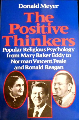 9780819561664: The Positive Thinkers: Popular Religious Psychology from Mary Baker Eddy to Norman Vincent Peale and Ronald Reagan (revised edition with a new introduction)