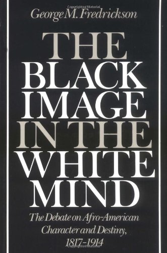 9780819561886: The Black Image in the White Mind: The Debate on Afro-American Character and Destiny, 1817-1914