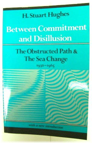 9780819561930: Between Commitment and Disillusion: The Obstructed Path and The Sea Change, 1930–1965