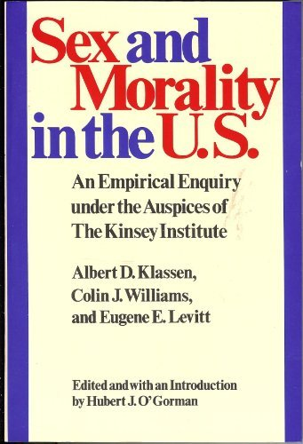 Sex and Morality in the U.S.: An: Klassen, Albert D.;Williams,
