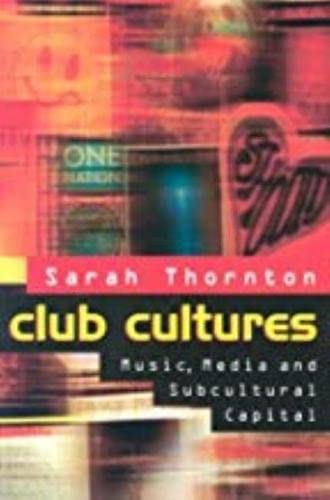 9780819562975: Club Cultures: Energies and Perceptions in Vocal Music and Dance Theater: Music, Media, and Subcultural Capital (Music/Culture)