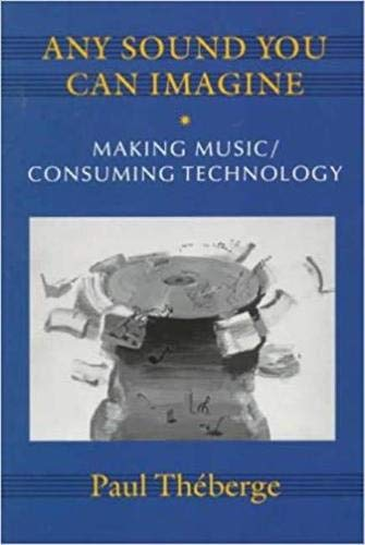 9780819563095: Any Sound You Can Imagine: Making Music/Consuming Technology