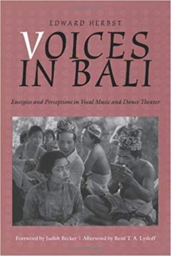 9780819563163: Voices in Bali: Energies and Perceptions in Vocal Music and Dance Theater