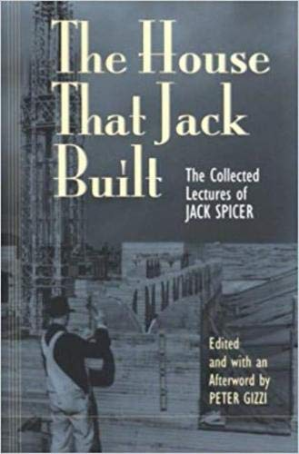 9780819563408: The House That Jack Built: Collected Lectures of Jack Spicer