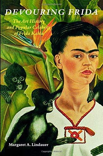 9780819563477: Devouring Frida: The Art History and Popular Celebrity of Frida Kahlo