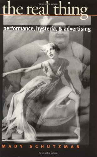 9780819563705: The Real Thing: Performance, Hysteria, and Advertising