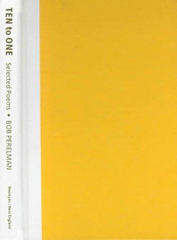 9780819563873: Ten to One: Selected Poems (Wesleyan Poetry Series)