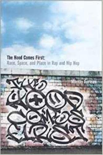 9780819563972: The 'Hood Comes First: Race, Space, and Place in Rap and Hip-Hop (Music/Culture)