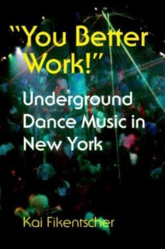 "9780819564030: ""You Better Work!"": Underground Dance Music in New York (Music/Culture)"