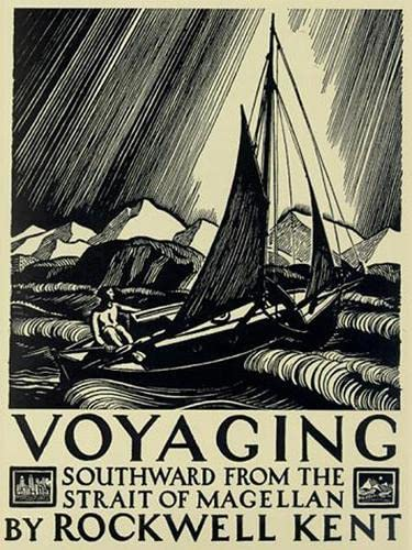 Voyaging: Southward from the Strait of Magellan (0819564095) by Kent, Rockwell