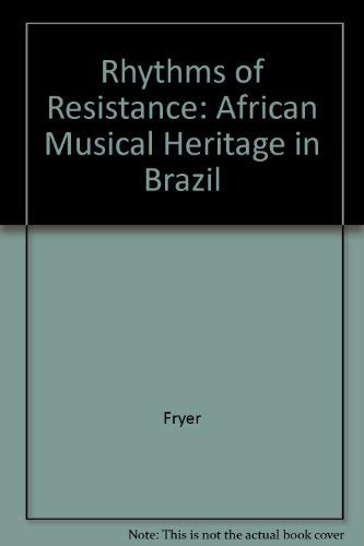 Rhythms of Resistance: African Musical Heritage in Brazil: Fryer, Peter