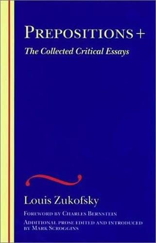 9780819564283: Prepositions +: The Collected Critical Essays (The Wesleyan Centennial Edition of the Complete Critical Writings of Louis Zukofsky)