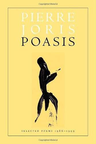 Poasis: Selected Poems 1986-1999 (Wesleyan Poetry Series): Pierre Joris