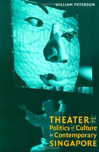 9780819564719: Theatre and the Politics of Culture in Contemporary Singapore