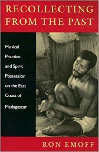 9780819565006: Recollecting from the Past: Musical Practice and Spirit Possession on the East Coast of Madagascar (Music/Culture)