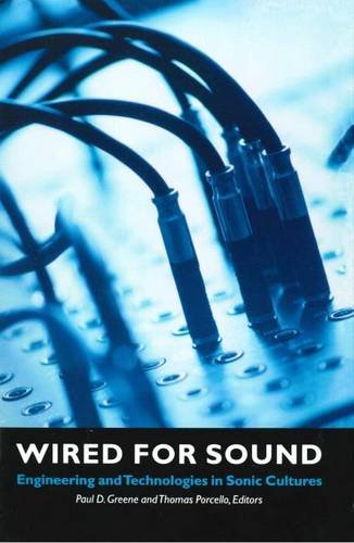 9780819565174: Wired for Sound: Engineering and Technologies in Sonic Cultures (Music/Culture)