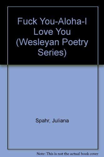 9780819565242: Fuck You-Aloha-I Love You (Wesleyan Poetry Series)