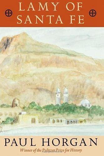 Lamy of Santa Fe: Paul Horgan