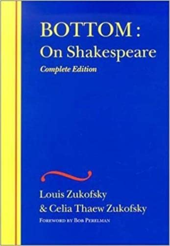 9780819565488: Bottom: On Shakespeare (The Wesleyan Centennial Edition of the Complete Critical Writings of Louis Zukofsky)