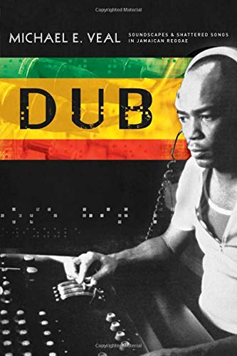 9780819565716: Dub: Soundscapes and Shattered Songs in Jamaican Reggae
