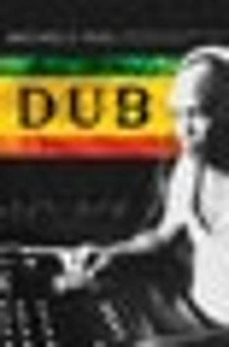 Dub: Soundscapes and Shattered Songs in Jamaican Reggae (Music/Culture): Veal, Michael