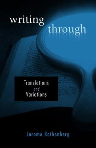9780819565884: Writing Through: Translations and Variations (Wesleyan Poetry Series)
