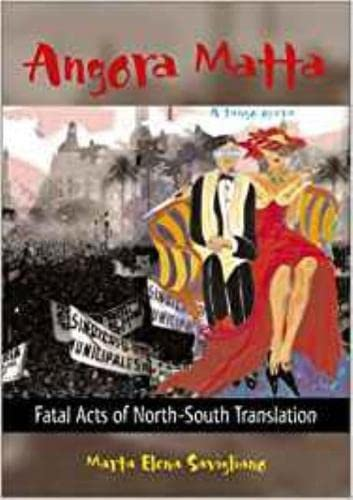 9780819565990: Angora Matta: Fatal Acts of North-South Translation/Actos Fatales De Traduccion Norte-Sur