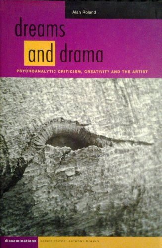 9780819566003: Dreams and Drama: Psychoanalytic Criticism, Creativity and the Artist (Disseminations, Psychoanalysis in Contexts)