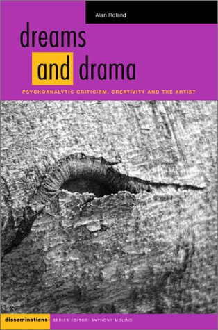 9780819566010: Dreams and Drama: Psychoanalytic Criticism, Creativity, and the Artist (Disseminations, Psychoanalysis in Contexts)
