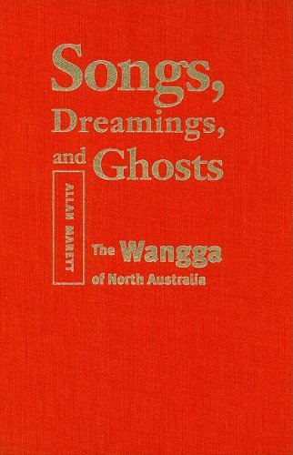 9780819566171: Songs, Dreamings, and Ghosts: The Wangga of North Australia (Music/Culture)
