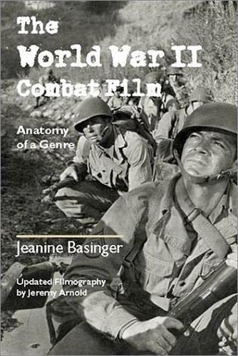 The World War II Combat Film: Anatomy of a Genre (0819566233) by Jeanine Basinger