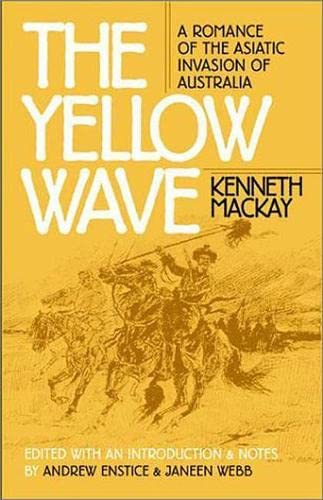 The Yellow Wave: A Romance of the: Mackay, Kenneth; edited,