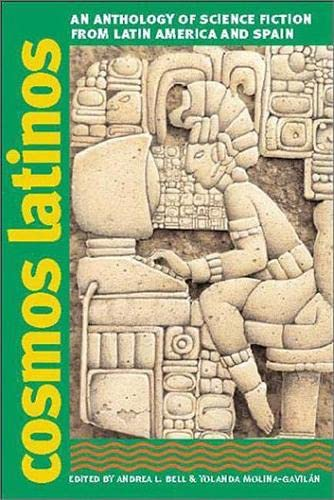 9780819566348: Cosmos Latinos: An Anthology of Science Fiction from Latin America and Spain (Early Classics of Science Fiction)