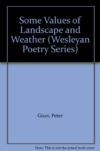 9780819566638: Some Values of Landscape and Weather (Wesleyan Poetry Series)