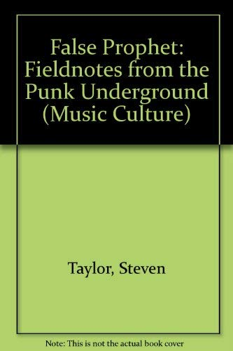 9780819566676: False Prophet: Field Notes from the Punk Underground (Music/Culture)