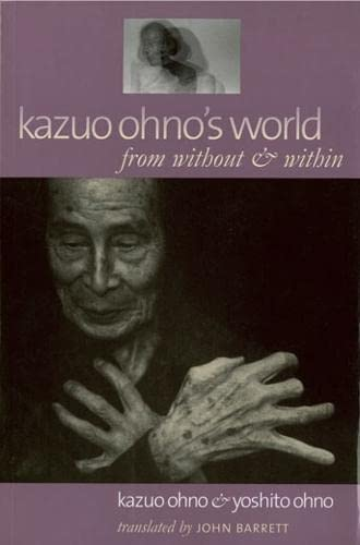 9780819566942: Kazuo Ohno's World: From Without & Within: From Without and Within
