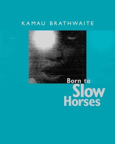 9780819567451: Born to Slow Horses (Wesleyan Poetry Series)