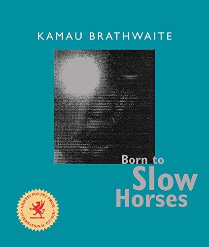 9780819567468: Born To Slow Horses (Wesleyan Poetry)