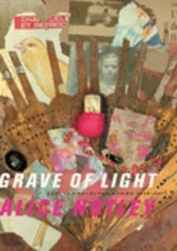 9780819567734: Grave of Light: New and Selected Poems, 1970–2005 (Wesleyan Poetry Series)