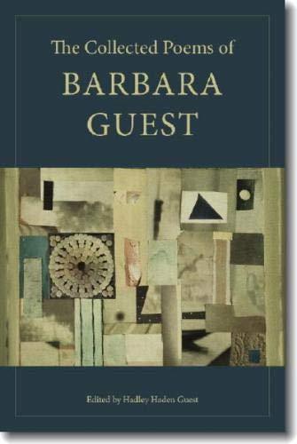9780819567772: The Collected Poems of Barbara Guest (Wesleyan Poetry Series)