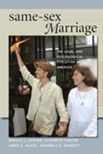 Same-Sex Marriage: The Legal and Psychological Evolution: Donald Cantor, Elizabeth