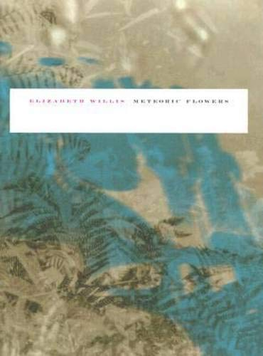 9780819568137: Meteoric Flowers (Wesleyan Poetry Series)