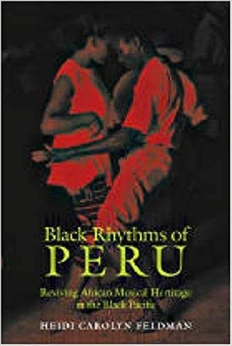 9780819568151: Black Rhythms of Peru: Reviving African Musical Heritage in the Black Pacific (Music/Culture)