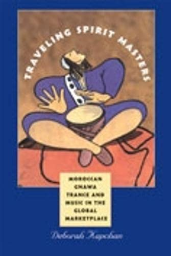 9780819568526: Traveling Spirit Masters: Moroccan Gnawa Trance and Music in the Global Marketplace (Music/Culture)