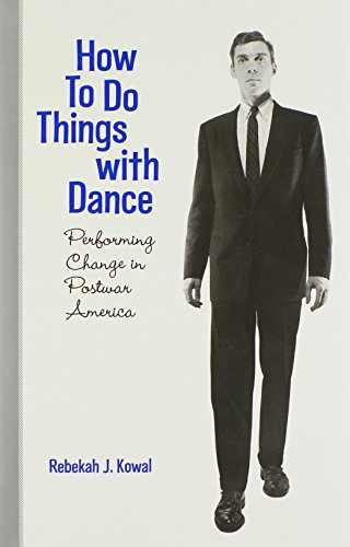 9780819568977: How To Do Things with Dance: Performing Change in Postwar America