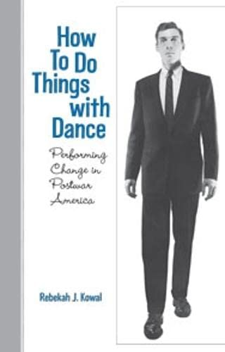 9780819568984: How To Do Things with Dance: Performing Change in Postwar America