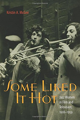9780819569073: Some Liked It Hot: Jazz Women in Film and Television, 1928-1959 (Music/Culture)